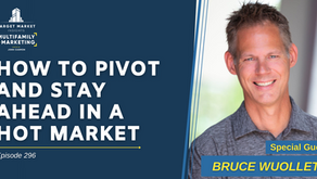 How to Pivot and Stay Ahead in a Hot Market with Bruce Wuollet