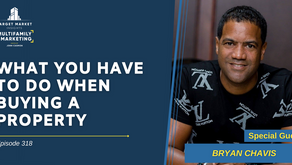 What You Have to Do When Buying a Property with Bryan Chavis