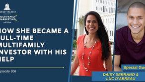 How She Became a Full-Time Multifamily Investor with His Help with Daisy Serrano and Luc D'Abreau
