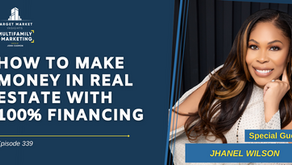 How to Make Money in Real Estate with 100% Financing with Jhanel Wilson