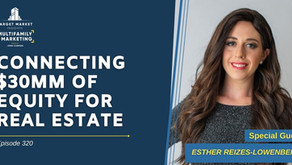 Connecting $30MM of Equity for Real Estate with Esther Reizes-Lowenbein