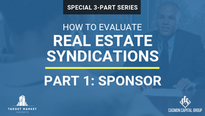 Real Estate Syndications: How to Evaluate Sponsors (Part 1)