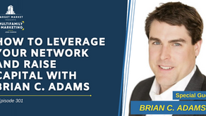 How to Leverage Your Network and Raise Capital with Brian C. Adams