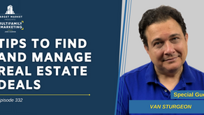 Tips to Find and Manage Real Estate Deals with Van Sturgeon