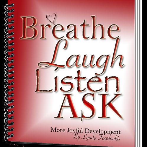 Breath • Laugh • Listen • Ask