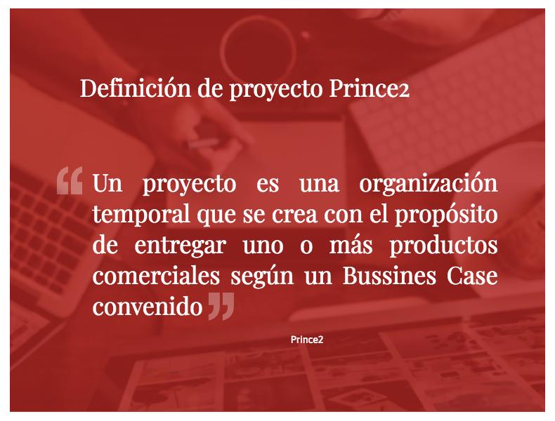 ¿Qué es un proyecto según metodología PRINCE 2?
