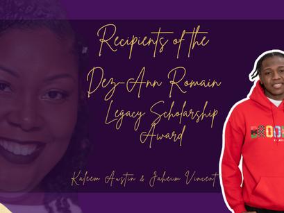 Recipients of the Dez-Ann Romain Legacy Scholarship