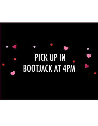Pick up - Bootjack at 4PM
