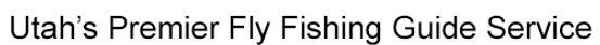 Utah's Premier Fly Fishing Guide Service