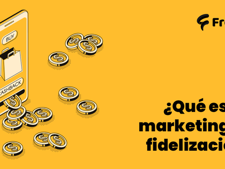 Qué es marketing de fidelización