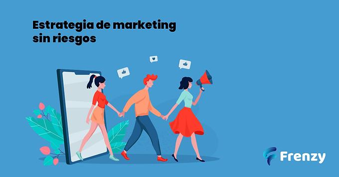 Estrategia de marketing sin riesgo