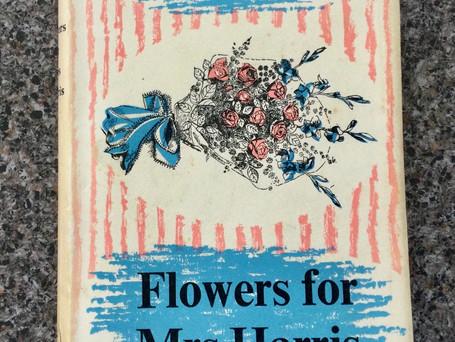 """""""FLOWERS FOR MRS HARRIS"""""""