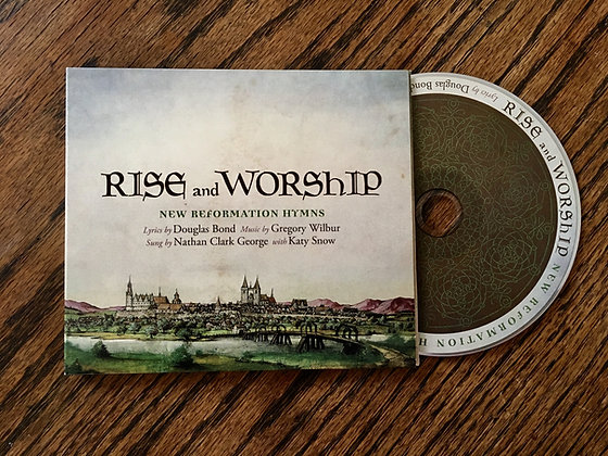 RISE & WORSHIP New Reformation Hymns