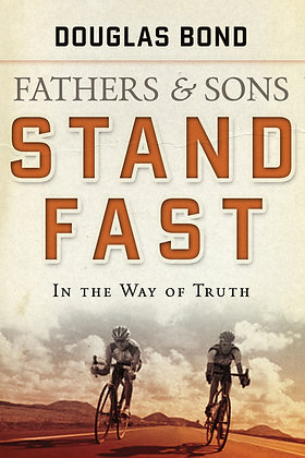 STAND FAST, In the Way of Truth (vol 1)