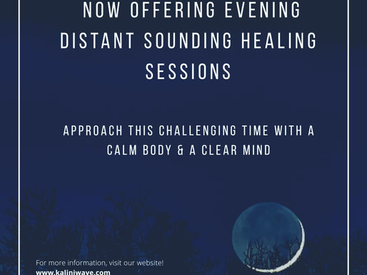 Now Offering Evening Distant Sound Healing Sessions