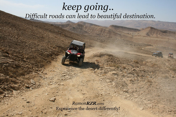 keep going..      Difficult roads can le