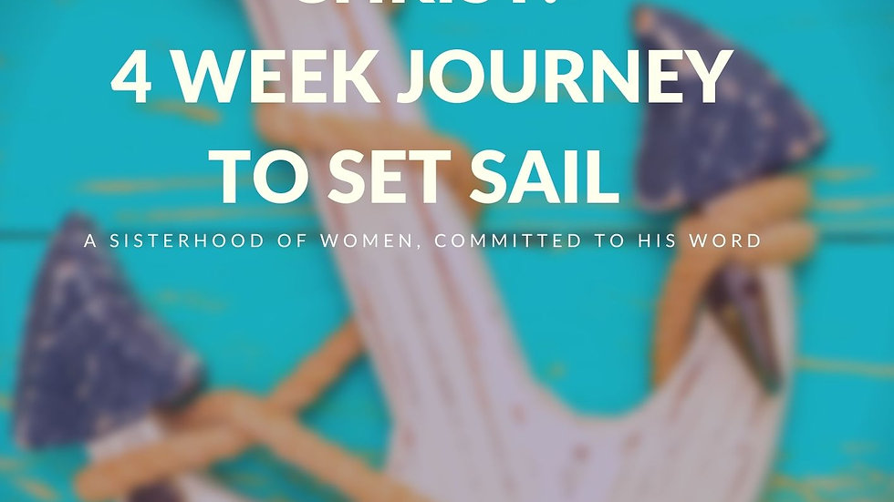 Anchored in Christ: 4 Week Journey to Set Sail (4/5/21)