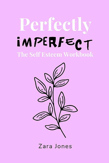 Perfectly Imperfect: The Self Esteem Workbook