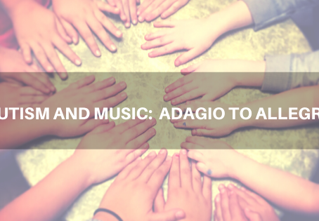 Autism and Music: Adagio to Allegro