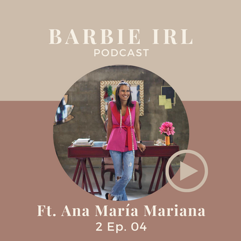 Barbie IRL Podcast 2 Ep. 04