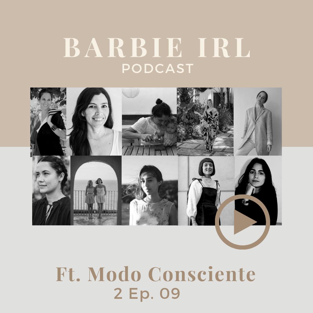 Barbie IRL Podcast Ft. Modo Consciente Ep.09