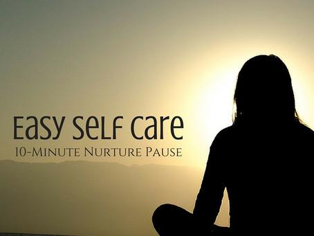 Easy Self-Care ~ 10 Minute Nurture Pause