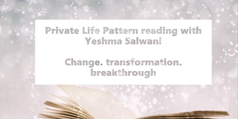 Private session: Life Pattern Reading with Yeshma