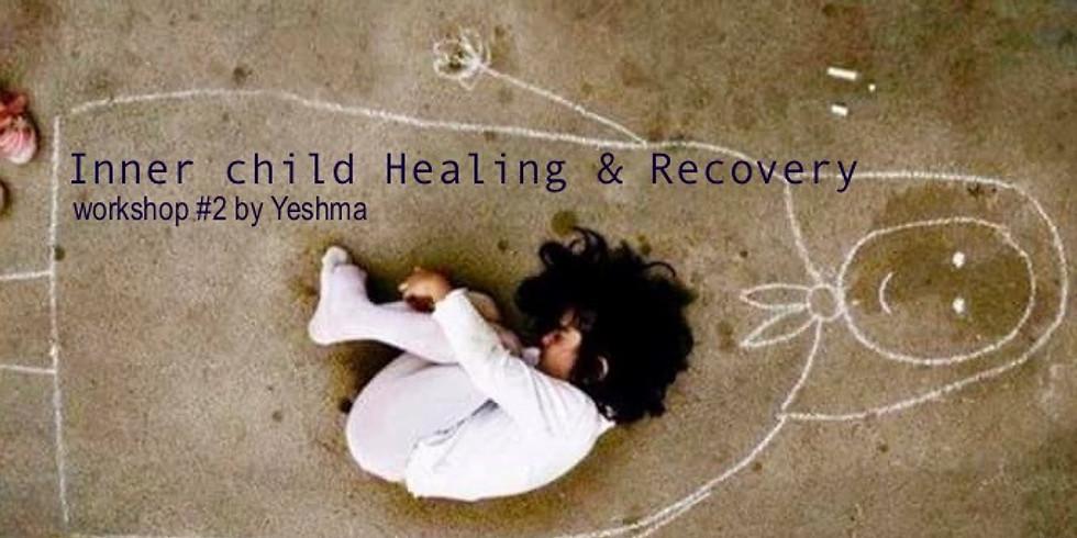 Yeshma's Workshop #2: Inner Child Healing & Recovery