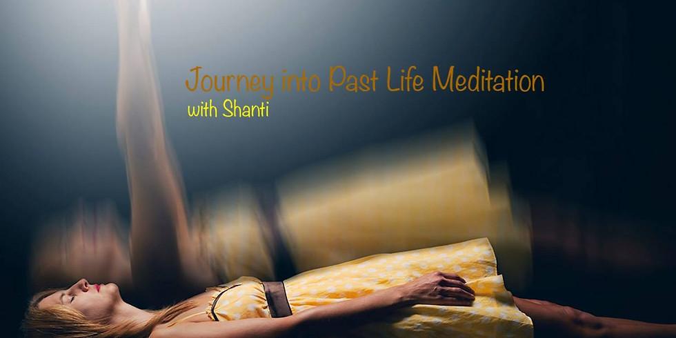Group session: Journey into Past Life Meditation with Shanti