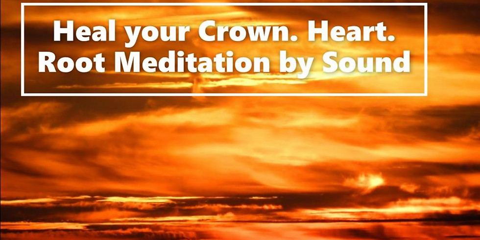 Heal your Crown.Heart.Root Meditation by Sound