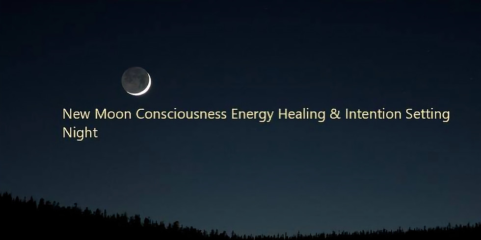 New Moon Consciousness Energy Healing & Intention Setting Night