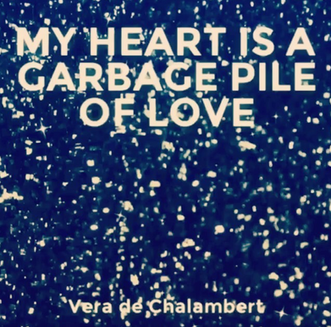 My Heart is a Garbage Pile