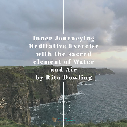 Inner Journeying Meditative Exercise with the sacred element of Water and Air