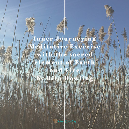 Inner Journeying Meditative Exercise with the sacred element of Earth and Fire