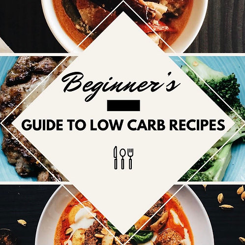 Beginner's Guide to Low Carb Recipes