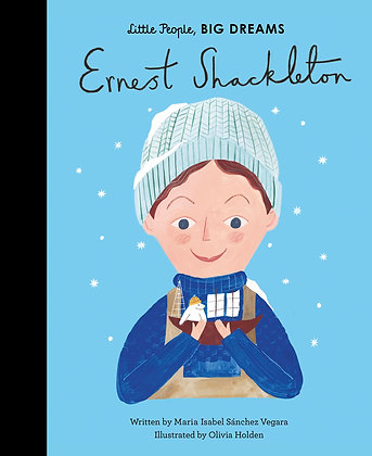 Ernest Shackleton: Little People Big Dreams