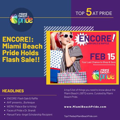 TOP 5 @ PRIDE | ENCORE! Miami Beach Pride Holds Flash Sale!