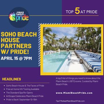 TOP 5 @ PRIDE   SOHO Beach House Celebrates the Faces of Pride