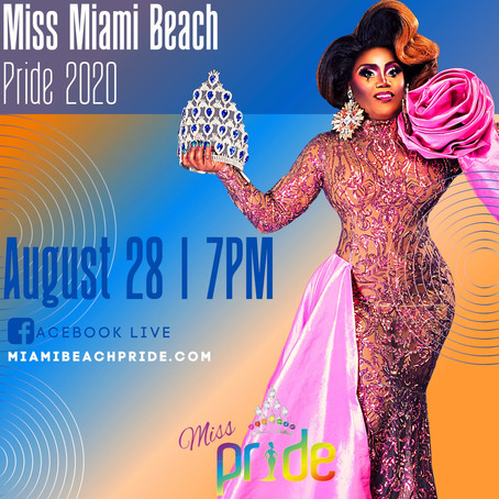MIAMI BEACH PRIDE ORGANIZATION HOSTS VIRTUAL PAGEANT TO CROWN ALL NEW MISS MIAMI BEACH PRIDE 2020.