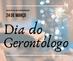24 de Março  dia do GERONTÓLOGO