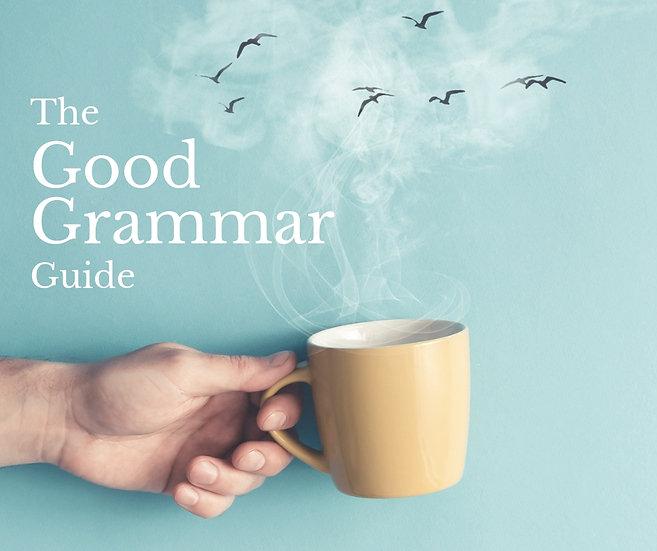 The Good Grammar Guide