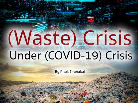 (Waste) Crisis Under (COVID-19) Crisis