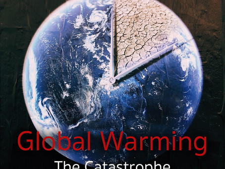 Global Warming: The Catastrophe much closer than you think!