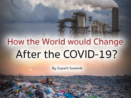 How the World Would Change After the COVID-19?(Extended Version)