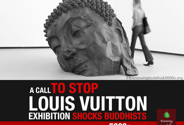 Sign to Stop!! Louis Vuitton's shocking exhibition to Buddhists