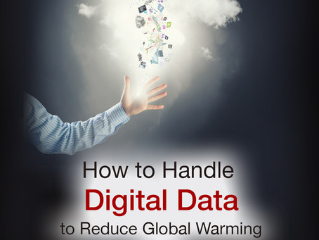 How to Handle Digital Data to Reduce Global Warming (Part I)