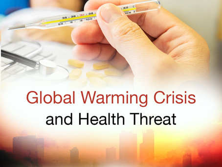 Global Warming Crisis and Health Threat