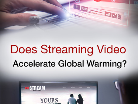 Does Streaming Video Accelerate Global Warming?