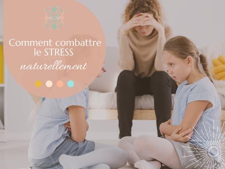 Comment combattre le stress naturellement?