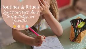 Routines et Rituels : leurs intérêts dans le quotidien de la famille.